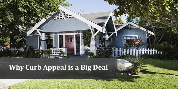 Why Curb Appeal Is a Big Deal