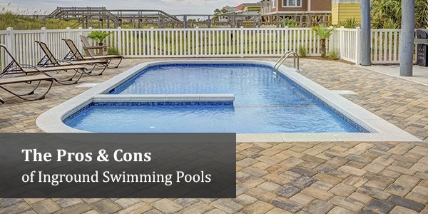 The Pros & Cons of Inground Swimming Pools